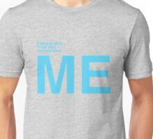 I Take Orders From Just One Person: ME. Unisex T-Shirt