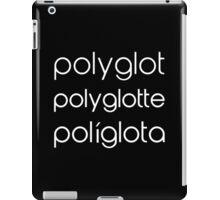 Polyglot Polyglotte Polyglota Multiple Languages iPad Case/Skin