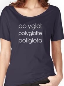 Polyglot Polyglotte Polyglota Multiple Languages Women's Relaxed Fit T-Shirt