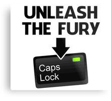 Unleash the Fury Caps Lock Metal Print