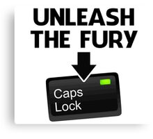 Unleash the Fury Caps Lock Canvas Print