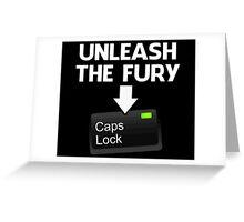 Unleash the Fury Caps Lock Greeting Card