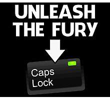 Unleash the Fury Caps Lock Photographic Print