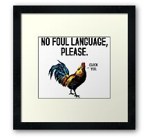 No Foul Language Fowl Framed Print