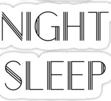 Dance All Night Sleep All Day Sticker