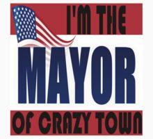I'M THE MAYOR OF CRAZY TOWN Kids Tee