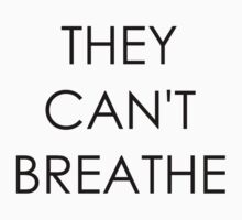 They Can't Breathe by Hannah Aungst
