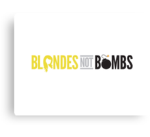 Blondes not Bombs Canvas Print