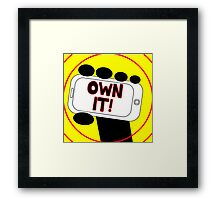 Own it!  Take back your phone! Framed Print