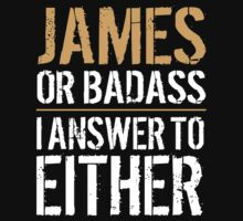 Hilarious 'James or Badass, I answer to Both' Comedy T-Shirt and Accessories by Albany Retro