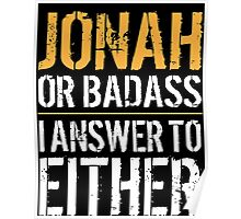 Hilarious 'Jonah or Badass, I answer to Both' Comedy T-Shirt and Accessories Poster