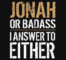 Hilarious 'Jonah or Badass, I answer to Both' Comedy T-Shirt and Accessories by Albany Retro