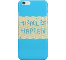 MIRACLES HAPPEN iPhone Case/Skin