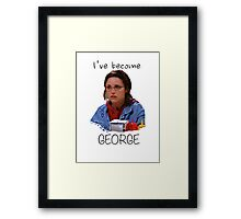 Elaine - I've Become George (dark) Framed Print