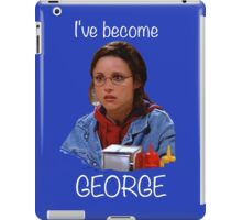 Elaine - I've Become George iPad Case/Skin