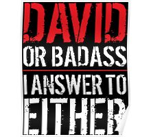Hilarious 'David or Badass, I answer to Both' Comedy T-Shirt and Accessories Poster