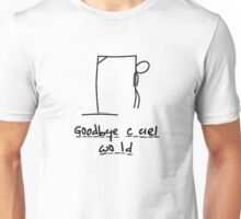 Goodbye, Cruel World - Hangman Unisex T-Shirt