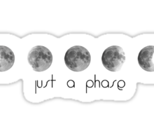 """Just a (moon) phase"" Sticker"