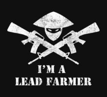 I'm a Lead Farmer by KDGrafx