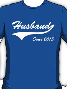 Husband Since 2015 T-Shirt