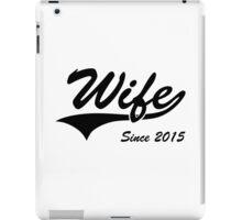 Wife Since 2015 iPad Case/Skin