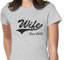 Wife Since 2015 Womens Fitted T-Shirt