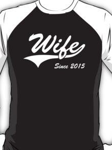 Wife Since 2015 T-Shirt