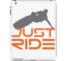 Just Ride- Surfer iPad Case/Skin
