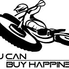 You can buy happiness- Motorcycle by Janja