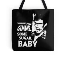 Evil Dead - Ash - Gimme Some Sugar, Baby Tote Bag