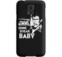 Evil Dead - Ash - Gimme Some Sugar, Baby Samsung Galaxy Case/Skin