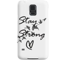stay strong Samsung Galaxy Case/Skin