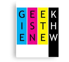 Geek is the new... Canvas Print