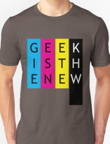 Geek is the new... T-Shirt