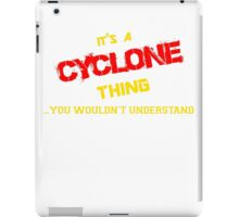 It's a CYCLONE thing, you wouldn't understand !! iPad Case/Skin