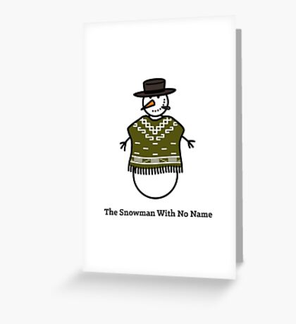 The Snowman With No Name Greeting Card