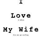 I love my wife by David Geoffrey Gosling (Dave Gosling)
