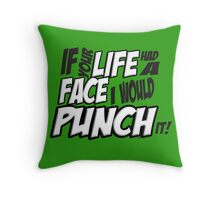Scott Pilgrim Vs the World If your life had a face I would punch it! version 3 Throw Pillow