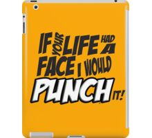 Scott Pilgrim Vs the World If your life had a face I would punch it! iPad Case/Skin