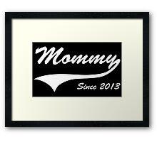 Mommy Since 2013 Framed Print