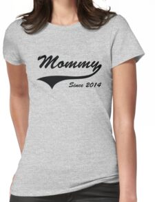 Mommy Since 2014 Womens Fitted T-Shirt