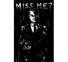 Miss me? Photographic Print