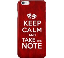 Keep Calm and Take the Note iPhone Case/Skin