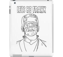 Lets Be Frank iPad Case/Skin