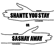 SHANTE YOU STAY OR SASHAY AWAY? YOU DECIDE SHIRT by Joefishjones .