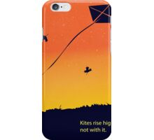 Kites rise highest against the wind iPhone Case/Skin