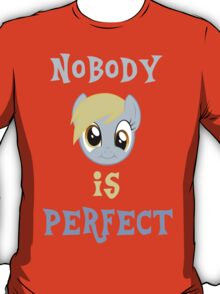 Derp - Nobody is Perfect T-Shirt