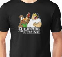 DudeBro and Frank: The Shirt! Unisex T-Shirt