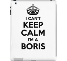 I cant keep calm Im a BORIS iPad Case/Skin