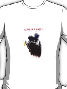 Love is a riot T-Shirt